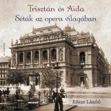 TRISZTÁN ÉS AIDA - SÉTÁK AZ OPERA VILÁGÁBAN - Ekönyv - EŐSZE LÁSZLÓ