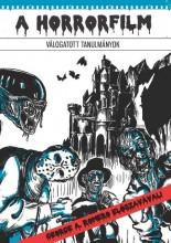 A HORRORFILM - VÁLOGATOTT TANULMÁNYOK - Ebook - KÁRPÁTI GYÖRGY, SCHREIBER ANDRÁS (SZERKE