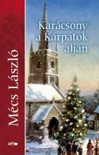 KARÁCSONY A KÁRPÁTOK ALJÁN - Ekönyv - MÉCS LÁSZLÓ