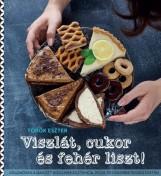 Viszlát, cukor és fehér liszt! - Ebook - Török Eszter