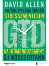 HATÉKONYSÁGNÖVELÉS STRESSZMENTESEN - GTD - AZ IDŐMENEDZSMENT ÚJ MÓDSZERTANA - Ekönyv - ALLEN, DAVID