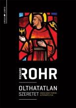 OLTHATATLAN SZERETET - ASSISI SZENT FERENC ALTERNATÍV ÚTJA - Ekönyv - ROHR, RICHARD