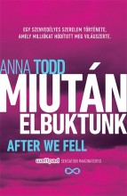 MIUTÁN ELBUKTUNK - AFTER WE FELL - Ekönyv - TODD, ANNA