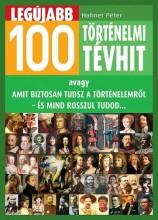 LEGÚJABB 100 TÖRTÉNELMI TÉVHIT - Ekönyv - HAHNER PÉTER