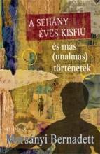A SEHÁNY ÉVES KISFIÚ ÉS MÁS (UNALMAS) TÖRTÉNETEK - Ekönyv - MORSÁNYI BERNADETT