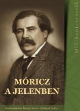 MÓRICZ A JELENBEN - Ekönyv - BENGI LÁSZLÓ, SZILÁGYI ZSÓFIA (SZERK.)