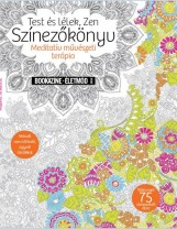 TEST ÉS LÉLEK, ZEN SZÍNEZŐKÖNYV - BOOKAZINE ÉLETMÓD 2015/1. - Ekönyv - GEOPEN KIADÓ