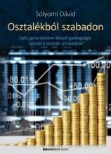 OSZTALÉKBÓL SZABADON - ÉPÍTS GENERÁCIÓKON ÁTÍVELŐ GAZDAGSÁGOT EGYSZERŰ LÉPÉSEK S - Ekönyv - SÓLYOMI DÁVID