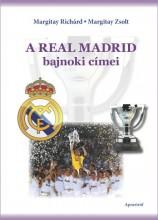 A REAL MADRID BAJNOKI CÍMEI - Ekönyv - MARGITAY RICHÁRD-MARGITAY ZSOLT