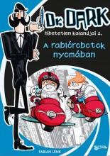A RABLÓROBOTOK NYOMÁBAN - DR. DARK HIHETETLEN KALANDJAI 2. - Ekönyv - LENK, FABIAN