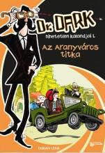 AZ ARANYVÁROS TITKA - DR. DARK HIHETETLEN KALANDJAI 1. - Ekönyv - LENK, FABIAN