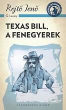 TEXAS BILL, A FENEGYEREK - A PONYVA GYÖNGYSZEMEI - Ekönyv - REJTŐ JENŐ
