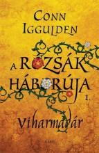 VIHARMADÁR - A RÓZSÁK HÁBORÚJA 1. - Ekönyv - IGGULDEN, CONN