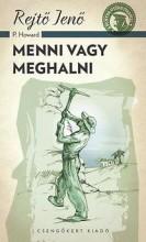 MENNI VAGY MEGHALNI - A PONYVA GYÖNGYSZEMEI - Ekönyv - REJTŐ JENŐ