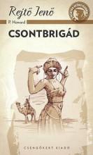 CSONTBRIGÁD - A PONYVA GYÖNGYSZEMEI - Ekönyv - REJTŐ JENŐ