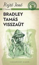 BRADLEY TAMÁS VISSZAÜT - A PONYVA GYÖNGYSZEMEI - Ekönyv - REJTŐ JENŐ