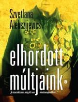 ELHORDOTT MÚLTJAINK - Ebook - ALEKSZIJEVICS, SZVETLANA