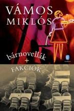 BÁRNOVELLÁK + FAKCIÓK - Ekönyv - VÁMOS MIKLÓS