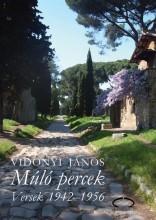 MÚLÓ PERCEK - VERSEK 1942-1956 - Ekönyv - VIDONYI JÁNOS