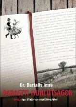 PARASZTI HUNCUTSÁGOK - AVAGY EGY ÁLLATORVOS NAPLÓTÖREDÉKEI - Ekönyv - DR. BARTALIS IMRE