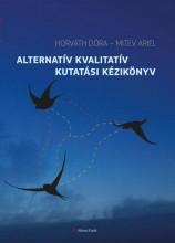 ALTERNATÍV KVALITATÍV KUTATÁSI KÉZIKÖNYV - Ekönyv - HORVÁTH DÓRA -- MITEV ARIEL
