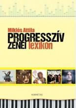 PROGRESSZÍV ZENEI LEXIKON - Ekönyv - MIKLÓS ATTILA