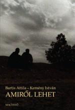 Amiről lehet - Ekönyv - Bartis Attila - Kemény István