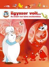EGYSZER VOLT... AZ EMBERI TEST KÉPES ENCIKLOPÉDIÁJA - Ekönyv - ALBERT BARILLÉ