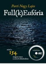 FULL(K)EUFÓRIA - MP3-CD-MELLÉKLETTEL - Ekönyv - PARTI NAGY LAJOS
