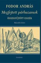 MEGFEJTETT PÁRHUZAMOK - ÖSSZEGYŰJTÖTT ESSZÉK II. - Ekönyv - FODOR ANDRÁS