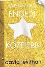 HOLD ME CLOSER - ENGEDJ KÖZELEBB! - FŰZÖTT - Ekönyv - LEVITHAN, DAVID