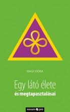EGY LÁTÓ ÉLETE ÉS MEGTAPASZTALÁSAI - Ekönyv - NAGY DÓRA