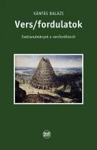 VERS/FORDULATOK - ESETTANULMÁNYOK A VERSFORDÍTÁSRÓL - Ekönyv - KÁNTÁS BALÁZS