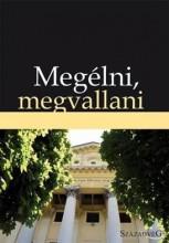 MEGÉLNI, MEGVALLANI - Ekönyv - SZÁZADVÉG KIADÓ (POLITIKAI ISKOLA ALAPÍT
