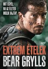 EXTRÉM ÉTELEK - MIT EGYÉL, HA AZ ÉLETED MÚLIK RAJTA? - Ekönyv - GRYLLS, BEAR