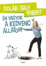 ÉN VAGYOK A KEDVENC ÁLLATOM - Ekönyv - DOLÁK-SALY RÓBERT