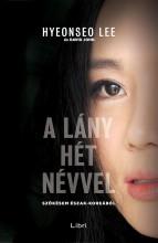 A LÁNY HÉT NÉVVEL - SZÖKÉSEM ÉSZAK-KOREÁBÓL - Ekönyv - LEE, HYEONSEO