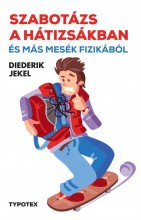 SZABOTÁZS A HÁTIZSÁKBAN ÉS MÁS MESÉK FIZIKÁBÓL - Ekönyv - JEKEL, DIEDERIK