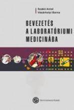 BEVEZETÉS A LABORATÓRIUMI MEDICINÁBA - Ekönyv - SZABÓ ANTAL – VÁSÁRHELYI BARNA
