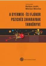 A GYERMEK- ÉS IFJÚKOR PSZICHÉS ZAVARAINAK TANKÖNYVE - Ekönyv - SEMMELWEIS KIADÓ ÉS MULTIMÉDIA STÚDIÓ KF