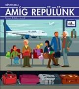 AMÍG REPÜLÜNK - Ekönyv - GÉVAI CSILLA