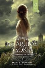 AZ ÁRULÁS CSÓKJA - A FENNMARADOTTAK KRÓNIKÁI 1. - Ekönyv - PEARSON, MARY E.