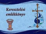 KERESZTELÉSI EMLÉKKÖNYV - Ekönyv - PATYI BEÁTA