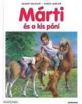 MÁRTI ÉS A KIS PÓNI - Ekönyv - GILBERT DELAHAYE, MARCEL MARLIER
