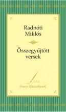 ÖSSZEGYŰJTÖTT VERSEK - ARANY KLASSZIKUSOK - RADNÓTI - Ekönyv - RADNÓTI MIKLÓS