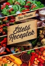 ÉLTETŐ RECEPTEK - EGÉSZSÉGES ÉTELEK - Ekönyv - RESS PIROSKA