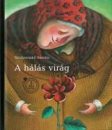 A hálás virág - Ekönyv - Szulyovszky Sarolta