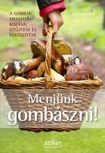 MENJÜNK GOMBÁSZNI! - Ekönyv - LANGER, EWALD