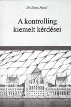 A KONTROLLING KIEMELT KÉRDÉSEI - Ekönyv - DR. SEBES JÓZSEF