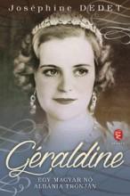 GÉRALDINE - EGY MAGYAR NŐ ALBÁNIA TRÓNJÁN - Ekönyv - JOSÉPHINE, DEDET
